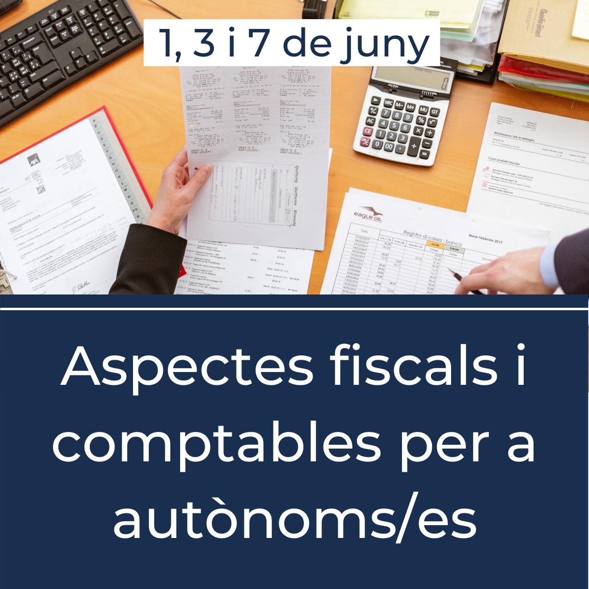 Aspectes fiscals i comptables que els autònoms