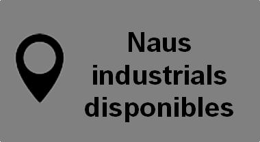 naus industrials disponibles